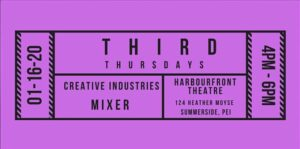 Third Thursdays - PEI Culture Action Plan @ Harbourfront Theatre